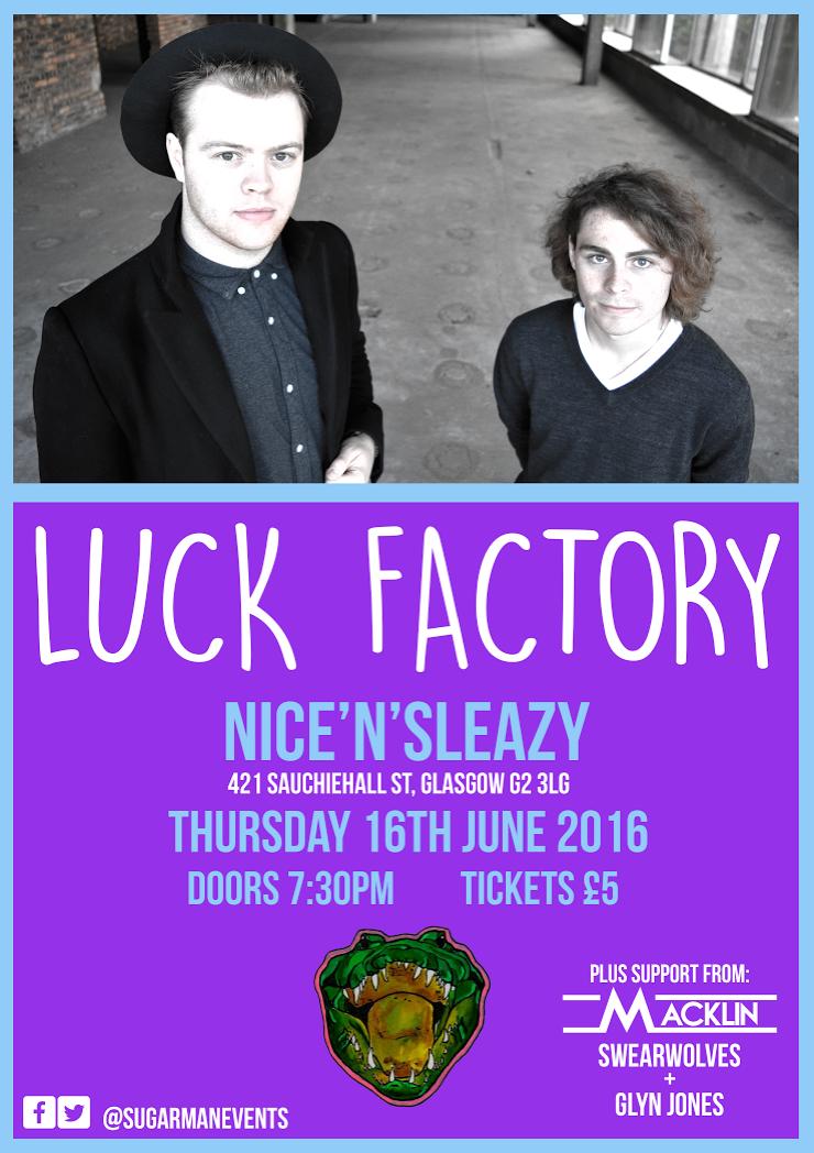 Luck Factory + Mackline + Swearwolves + Glyn Jones