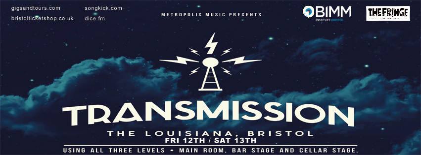 Metropolis Music present: Transmission Bristol The Louisiana Bristol BBC 6 Music Festival – The Fringe