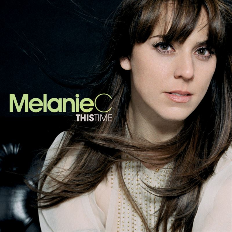 This Time [2007] - Melanie C