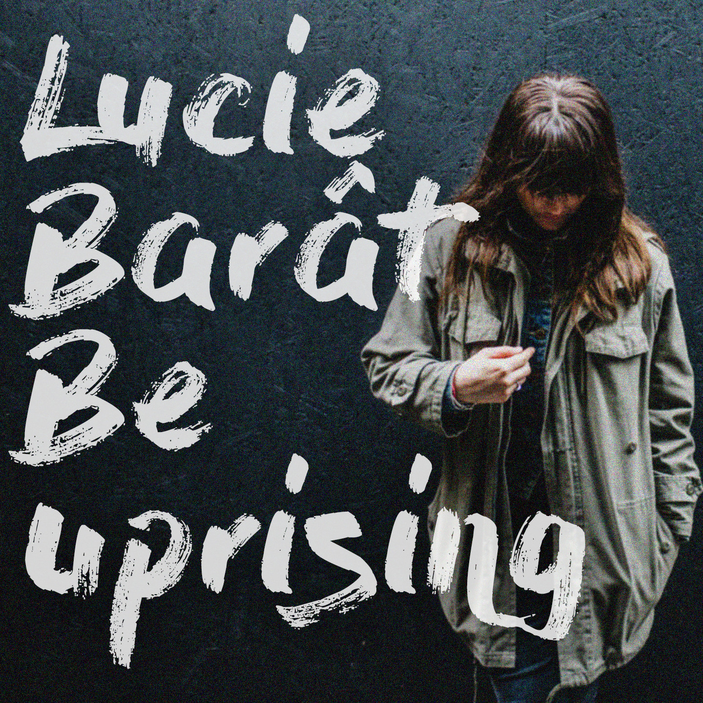 Lucie Barât - Be Uprising (Debut Single Free Download) - Lucie Barât