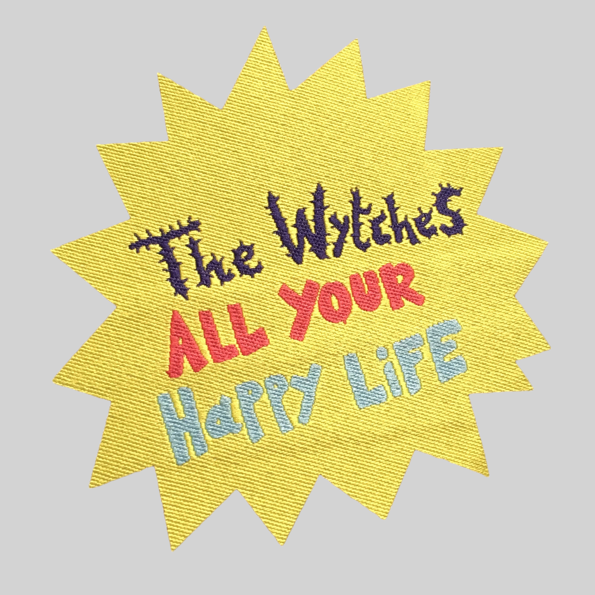 The Wytches - All Your Happy Life patch - The Wytches