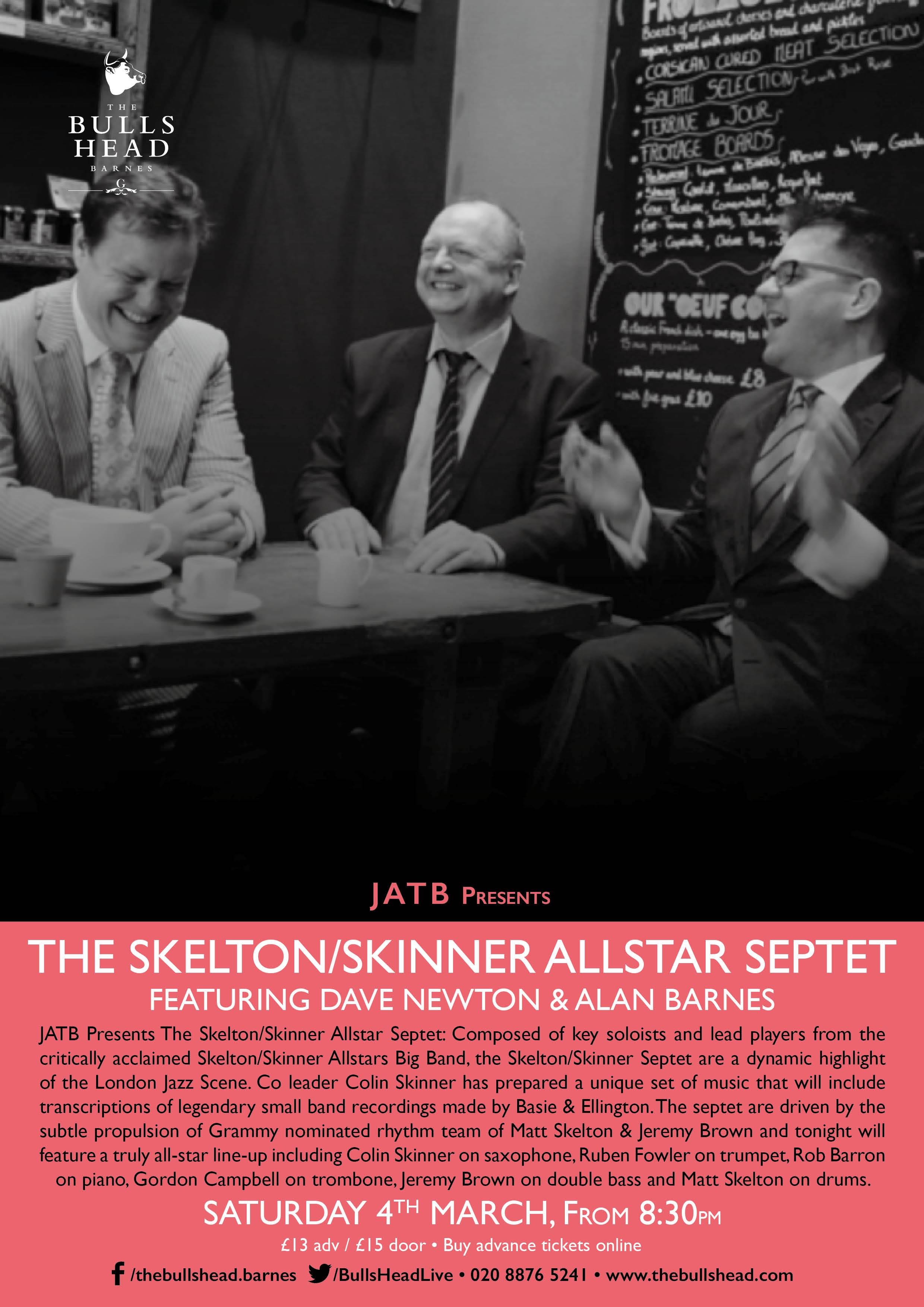 JATB Presents The Skelton/Skinner Allstar Septet ft Dave Newton and Alan Barnes