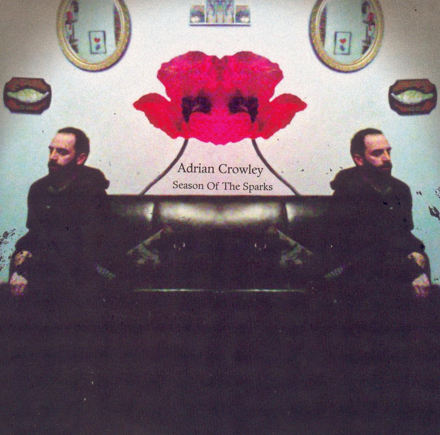 Adrian Crowley - Season Of The Sparks - Digital Album (2009) - Adrian Crowley
