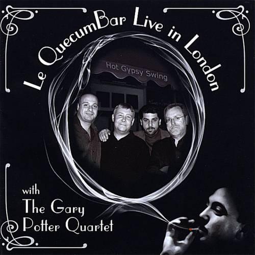 Le QuecumBar Live in London The Gary Potter Quartet - Digital Download - Le QuecumBar & Brasserie