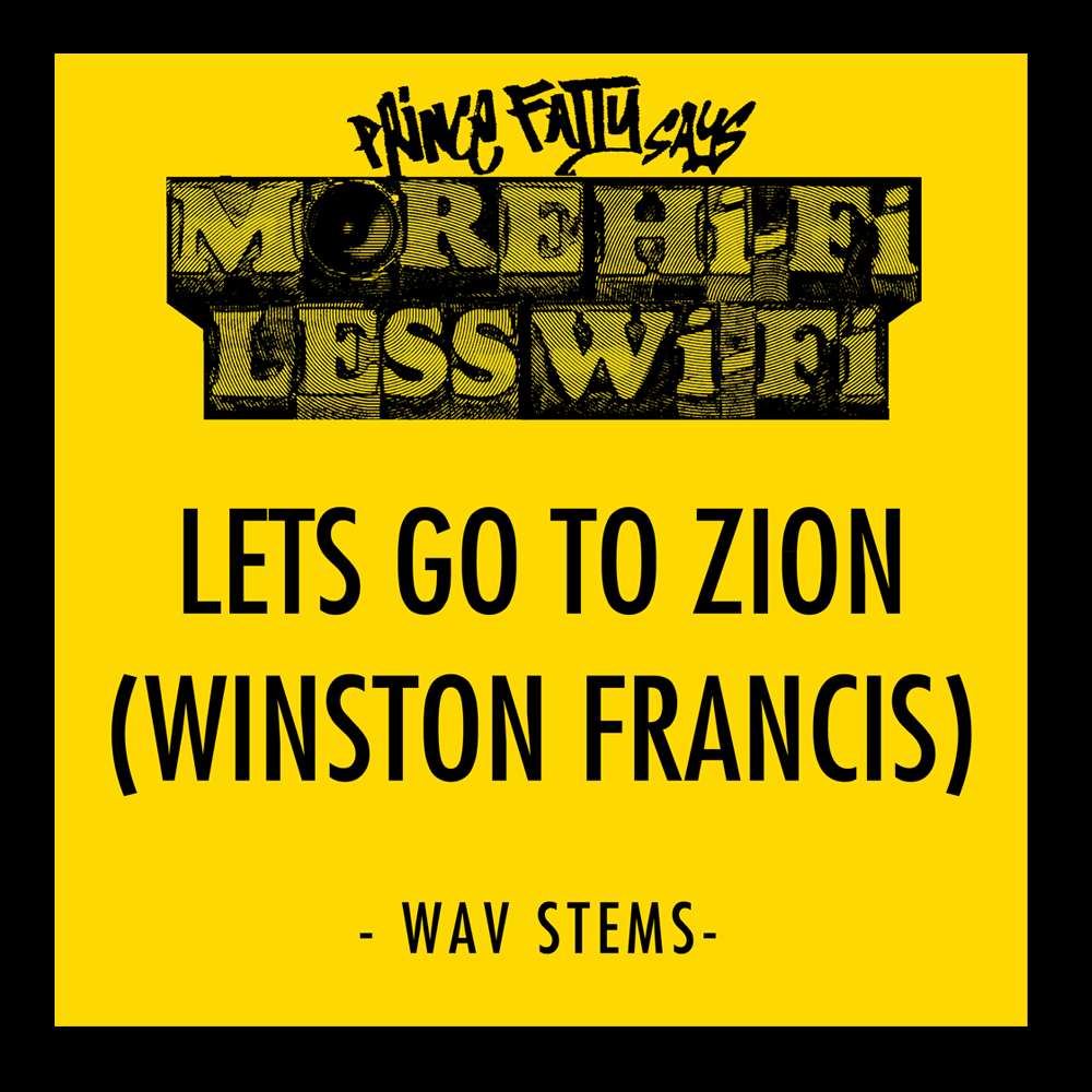 Stems - Let's go to Zion Ft. Winston Francis - Prince Fatty
