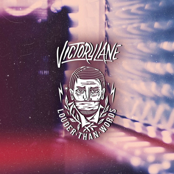 Victory Lane - Louder Than Words - Speaking Tongues