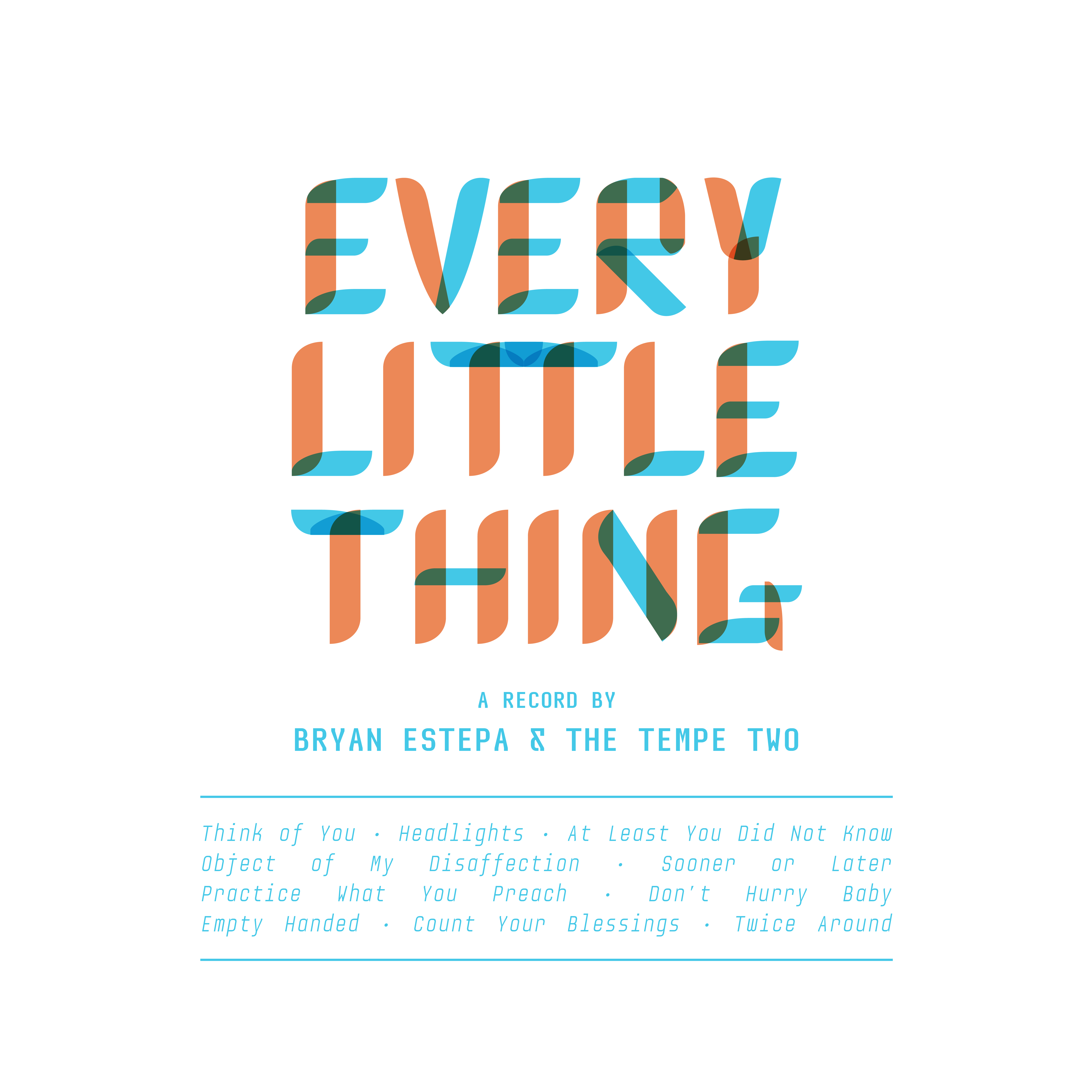 Every Little Thing - Bryan Estepa & The Tempe Two (Album) - LILYSTARS RECORDS