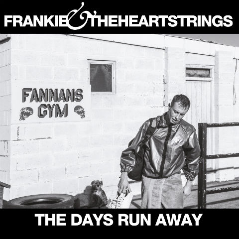 The Days Run Away Download (WAV) - Frankie & The Heartstrings
