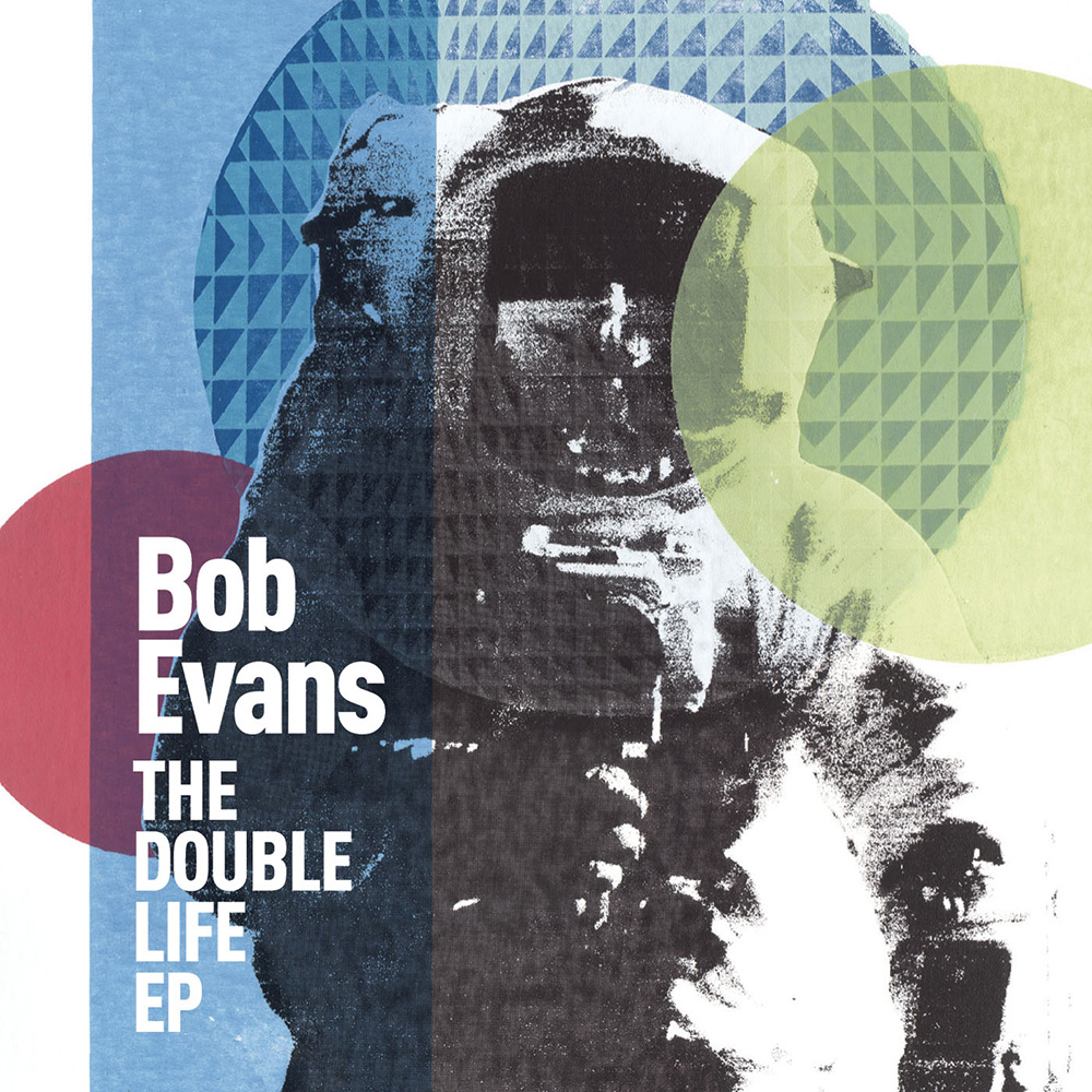 Double Life - EP - Bob Evans