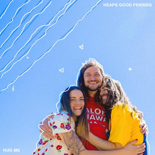 HUG ME EP - Heaps Good Friends