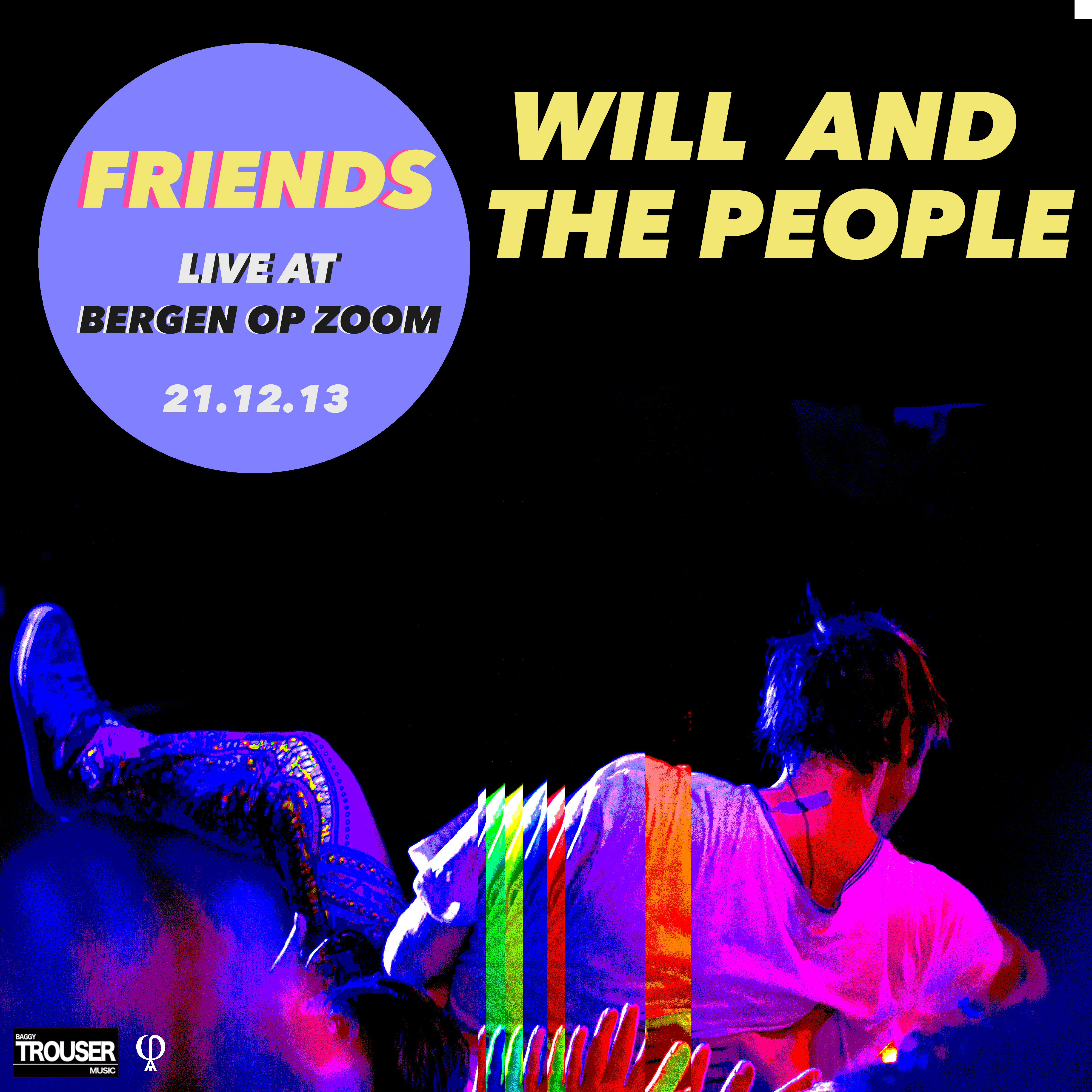 Friends - Live at Bergen op Zoom 2013 - Will and The People