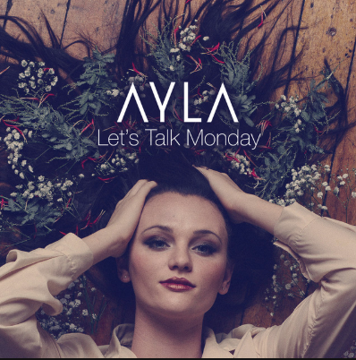 Let's Talk Monday - EP - AYLA