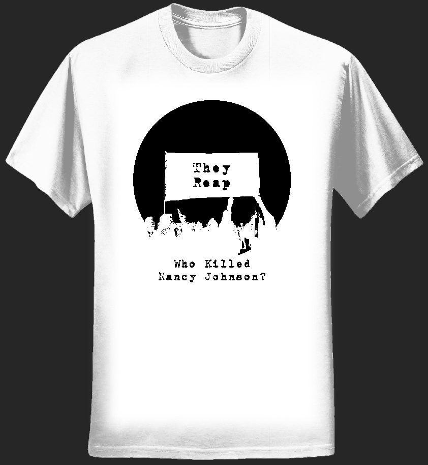They Reap T-shirt - men's style 1, white - Who Killed Nancy Johnson?